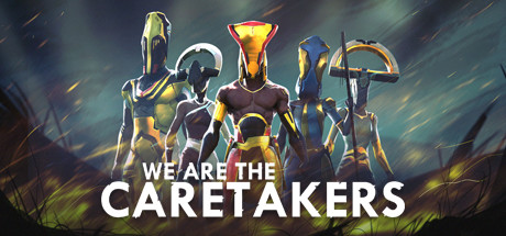 We Are The Caretakers Download Free PC Game